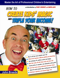 How To Create Kids' Magic and Triple Your Income!