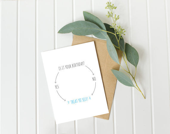 Treat Yo Self Birthday ~ Greeting Card