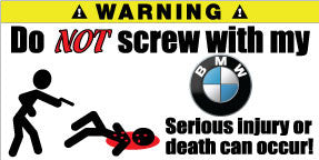 Do Not Screw With My BMW Bumper Stickers Set of 2