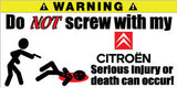 Do Not Screw With My Citroen Bumper Stickers Set of 2