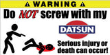 Do Not Screw With My Datsun Bumper Stickers Set of 2