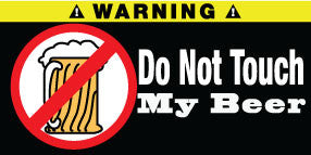 Do Not Touch My Beer Stickers Set of 2