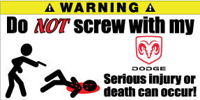 Do Not Screw With My Dodge Bumper Stickers Set of 2