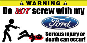 Do Not Screw With My Ford Bumper Stickers Set of 2
