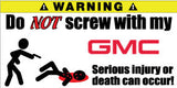 Do Not Screw With My GMC Bumper Stickers Set of 2 - MyValveCaps