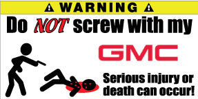 Do Not Screw With My GMC Bumper Stickers Set of 2