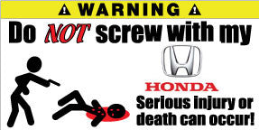 Do Not Screw With My Honda Bumper Stickers Set of 2