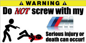 Do Not Screw With My BMW M Series Bumper Stickers Set of 2