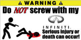 Do Not Screw With My Infiniti Bumper Stickers Set of 2