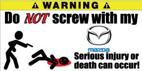 Do Not Screw With My Mazda Bumper Stickers Set of 2 - MyValveCaps