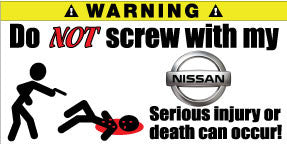 Do Not Screw With My Nissan Bumper Stickers Set of 2