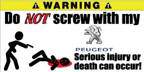 Do Not Screw With My Peugeot Bumper Stickers Set of 2