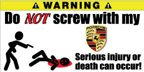 Do Not Screw With My Porsche Bumper Stickers Set of 2