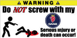 Do Not Screw With My Saab Bumper Stickers Set of 2 - MyValveCaps