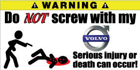 Do Not Screw With My Volvo Bumper Stickers Set of 2