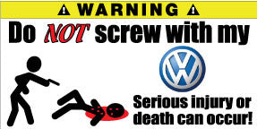 Do Not Screw With My Volkswagen Bumper Stickers Set of 2