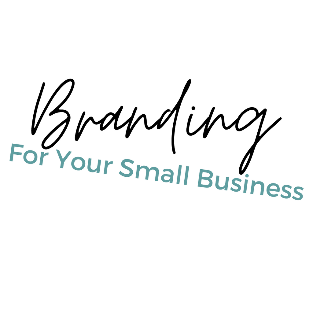 Branding For Your Small Business