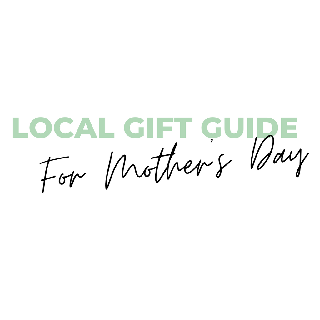 Local Gift Guide for Mother's Day