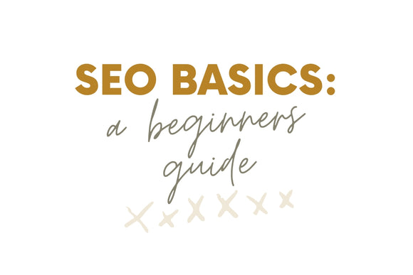 SEO Basics - a beginners guide to SEO