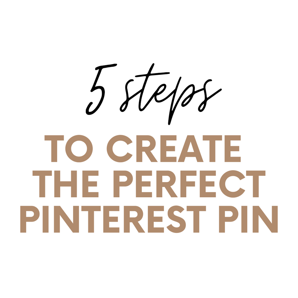 5 Steps to Create the Perfect Pinterest Pin