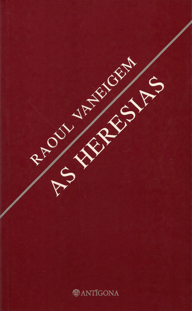 As Heresias | Raoul Vaneigem | Antígona