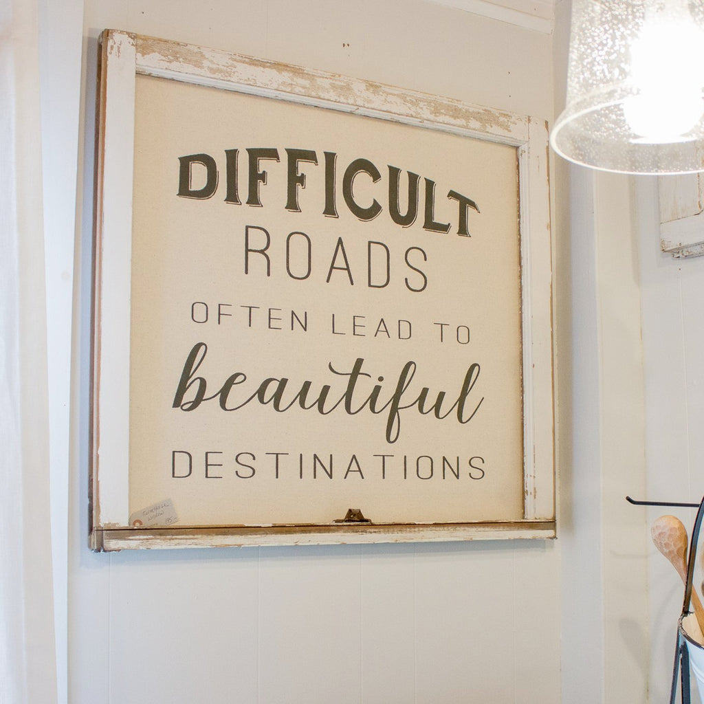 Farmhouse Accessories | Difficult Roads Lead to Beautiful ...