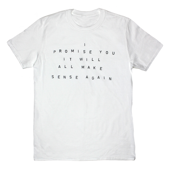 I PROMISE YOU WHITE T-SHIRT