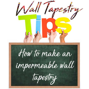 Make an effective impermeable wall tapestry (2 Methods for both natural or synthetic fabric)