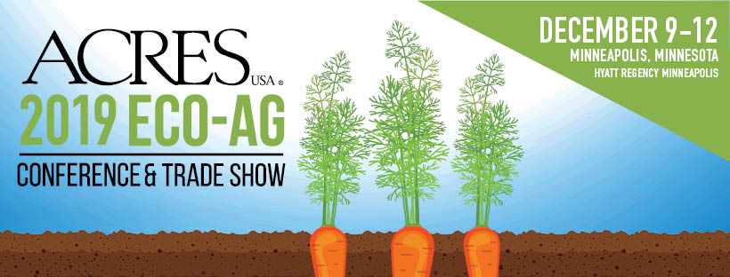 Acres 2019 Eco-Ag Conference and Trade Show