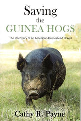 Saving the Guinea Hogs by Cathy R. Payne