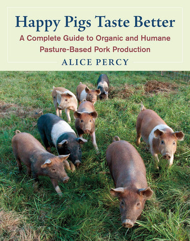 Happy Pigs Taste Better, by Alice Percy