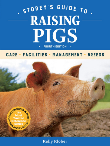 Storey's Guide to Raising Pigs, by Kelly Klober