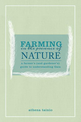 Farming in the Presence of Nature by Athena Tainio