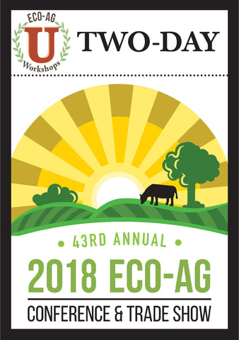 2018 Eco-Ag U 2-Day Pass AND Conference & Trade Show Registration