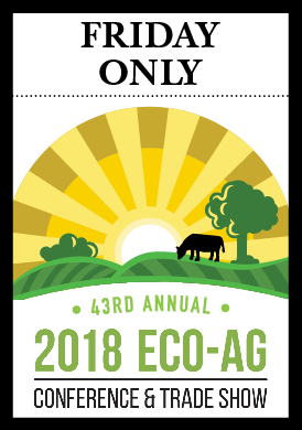 2018 Eco-Ag Conference & Trade Show — Friday Only