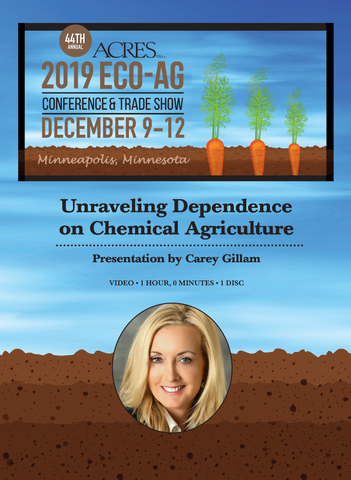 Carey Gillam DVD: Unraveling Dependence on Chemical Agriculture