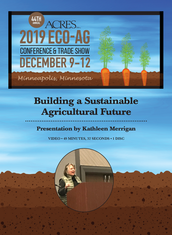 Kathleen Merrigan DVD: Building a Sustainable Agricultural Future