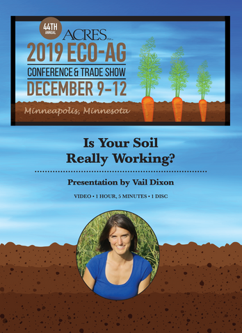 Vail Dixon DVD: Is Your Soil Really Covered? Unearth Your Own Blind Spots to Radically Improve Your Soil