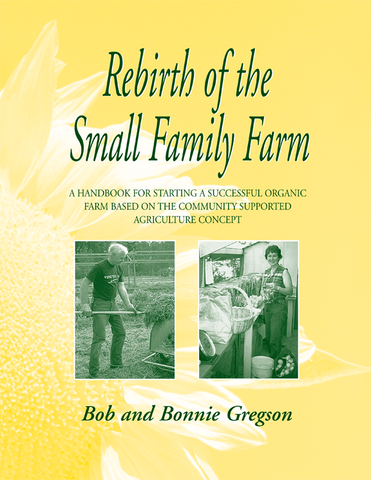 Front cover image for the book Rebirth of the Small Family Farm by Bob and Bonnie Gregson