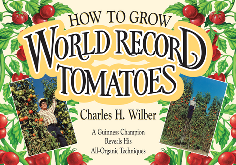 How To Grow World Record Tomatoes (book)