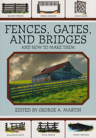 Fences, Gates & Bridges & How to Build Them