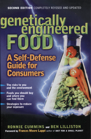 Genetically Engineered Food, A Self-Defense Guide