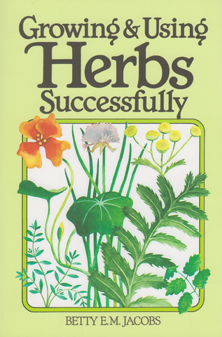 Growing & Using Herbs Successfully by Betty E. M. Jacob book front, available at Acres U.S.A.