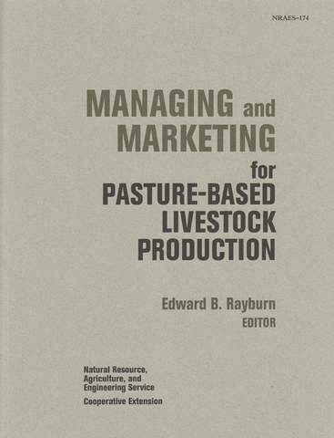 Managing and Marketing for Pasture-Based Livestock Production