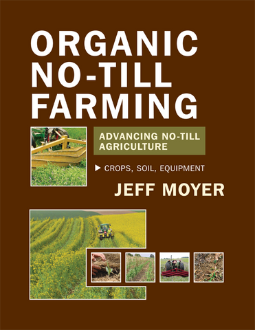 Front cover image for the book Organic No-Till Farming by Jeff Moyer