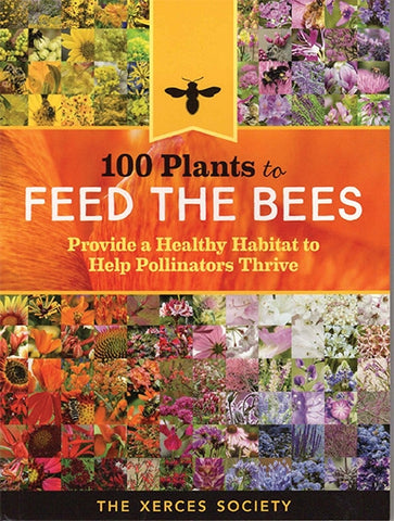 100 Plants to Feed the Bees book front by The Xerces Society at Acres U.S.A.