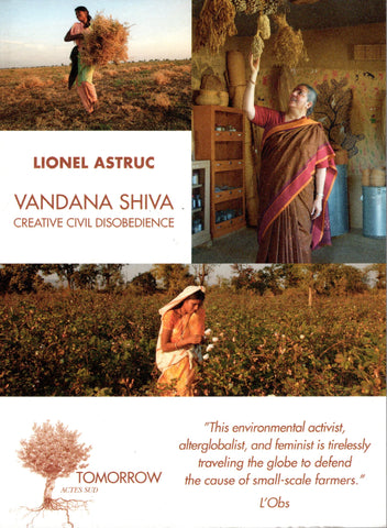Vandana Shiva Create Civil Disobedience