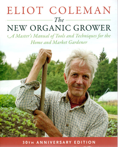 Front cover of The New Organic Grower 3rd edition by Eliot Coleman