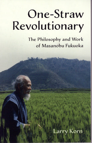 Front cover image for the book One-Straw Revolutionary