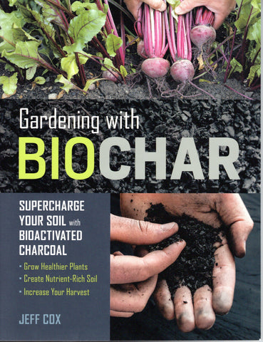 Front cover image for Gardening with Biochar book by Jeff Cox